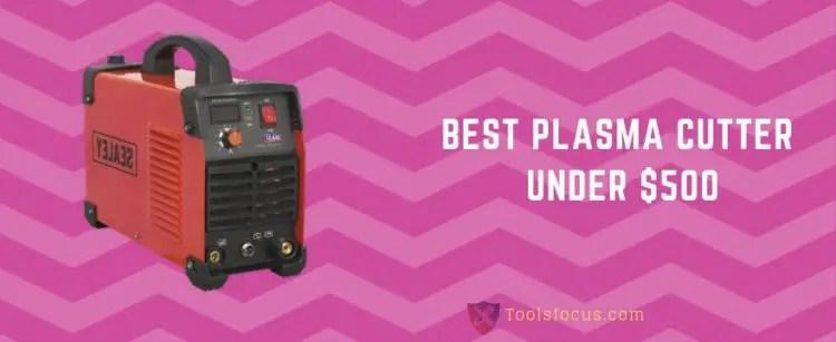 Best Plasma Cutter Under $500