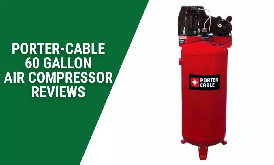 Porter Cable 60 Gallon Air Compressor Review