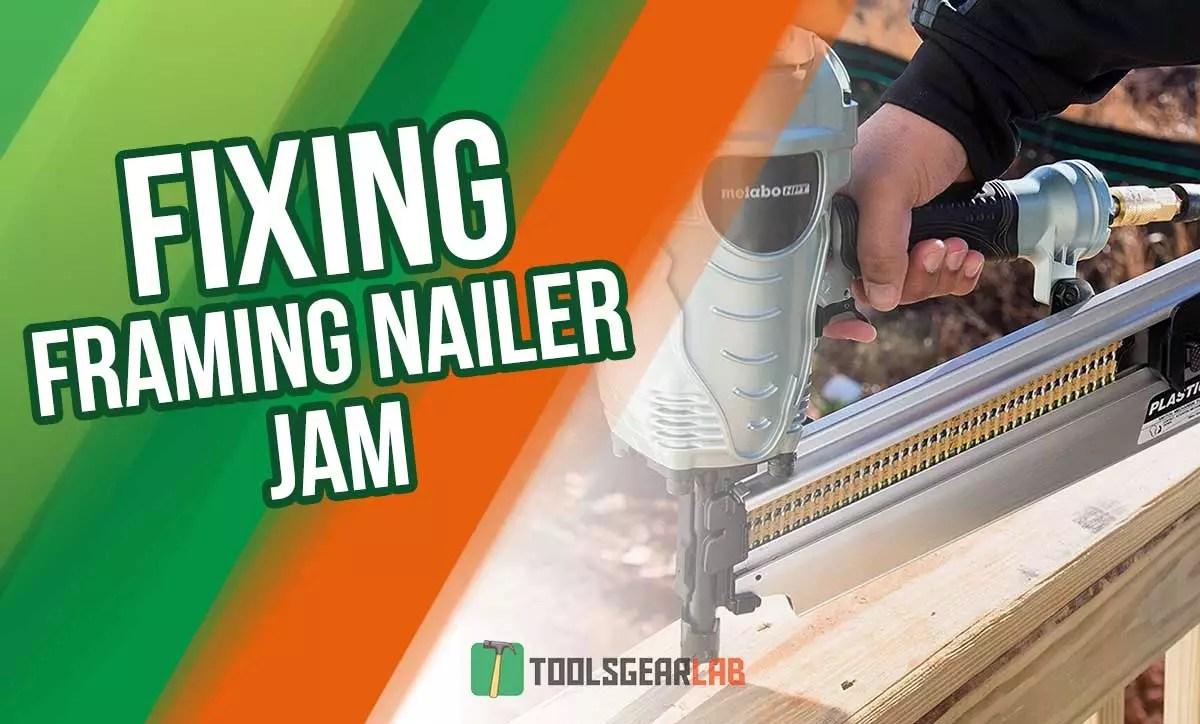 Fixing Framing Nailer Jams