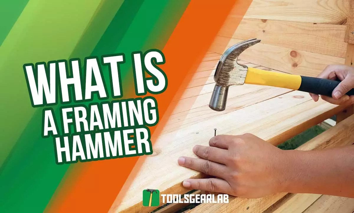 what is a framing hammer