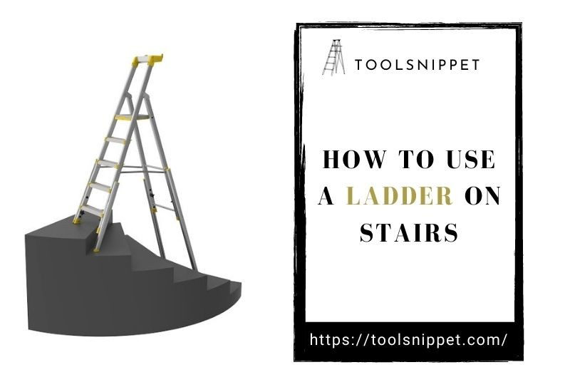 How To Use a Ladder on Stairs