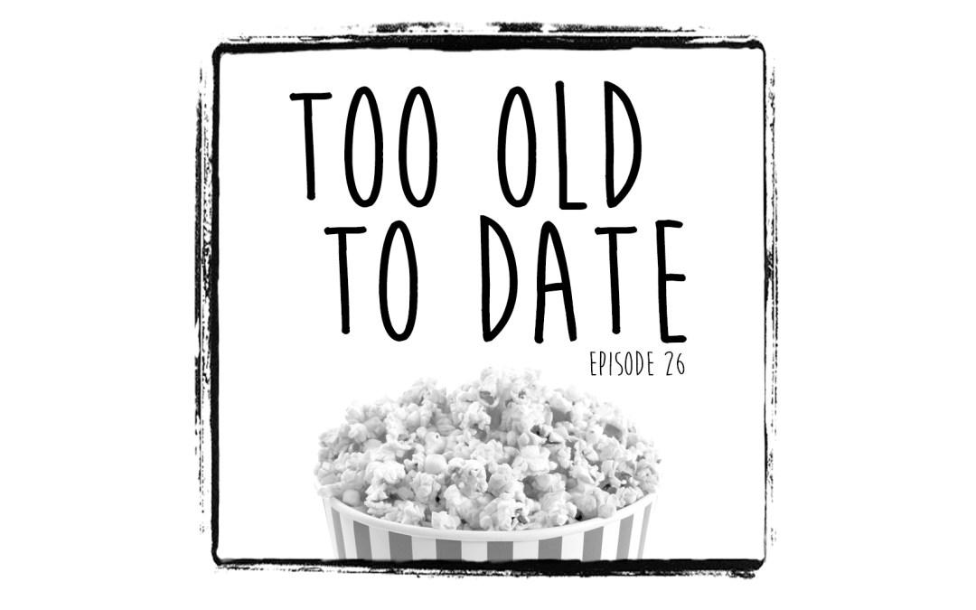 Episode 26 – Popcorn Fart