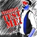 Teeklef :Nobody Test Me **NOBIS**