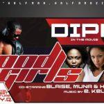 Dipp -Good Girls Remix Featuring Y.Q ,Muna,Kel and Blaise