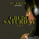 Dj Kriim Presents Gbedu Saturday Vol 1