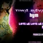 Tiwa Savage – Love Me x3 (remix) ft. Hym