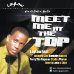Replay- Meet Me At The Top – LayLow Feat. Iceberg Slim,Cartiair,Mode 9,Terry Tharapman,Skales,Vector,Dagrin,Ludu & Gino.