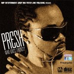 VIDEO :Presh – Who goes there