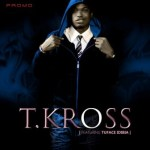 VIDEO:T-kross – My love Is True Ft. 2face Idibia
