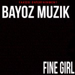 Bayoz Muzik – Fine Girl