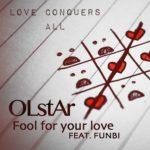 Olstar – Fool 4 Ur Luv Feat Funbi