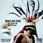 Mr. Klyde ME – Shaka Zulu Flow ft Ade Piper