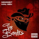 "KAHLI ABDU + KID KONNECT PRESENT: ""THE BANDITS"" EP"