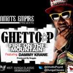 Ghetto P – Fire On The Mountain ft. Dammy Krane