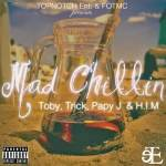Toby, Trick, Papy j & H.I.M – Mad Chilling