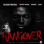 Dj Kaywise – HangOver Feat Dammy Krane, Yung6ix & Jazzy