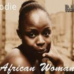 """ALBUM REVIEW: J'ODIE – AFRICAN WOMAN """"AN AFRICAN CLASSIC"""""""