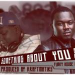 Kraftmatiks Presents: Dr Sid – Something About You [Funky House Remix]