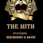 The Mith – We Should Go ft Ikechukwu & Navio