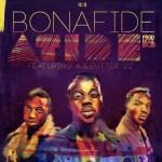 Bonafide Feat. Ajebutter22 – Atide