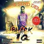 Black IQ – Puratata Remix + I Nor Send Dem