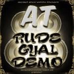 AT – Rude Gyal Demo [Prod By GospelOnDeBeatz]