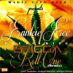 Frankie Free – Roll One [Remix] ft Erigga