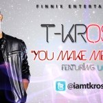 T-Kross – You Make Me Happy ft Ugo | Yemo [Remix] ft Busta