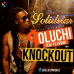 Solidstar – Oluchi ft Flavour | Knockout
