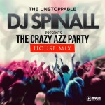 DOWNLOAD: DJ Spinall – The Crazy Azz Party House Mix