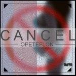 Ope Teflon – Cancel