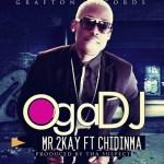 Mr 2Kay – Oga DJ ft Chidinma [Prod By Tha Suspect]