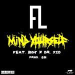Fresh L (DRB – Lasgidi) – Mind Yourself ft BOJ x Dr. Sid