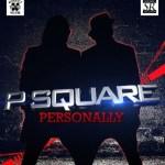 VIDEO: P-Square – Personally