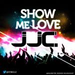 VIDEO:JJC – Show Me Love