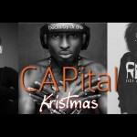 Tha Suspect, illBliss, Tesh Carter, Chidinma, Clarence Peters – CAPital Krismas