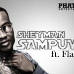 Sheyman – Sampuwa ft. Flavour