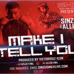 SinZu & Allie – Make I Tell You (Prod by Victoriouz Icon)