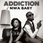 Addiction – Nwa Baby (Prod by Rhythm)
