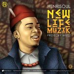 HenriSoul – New Life Muzik