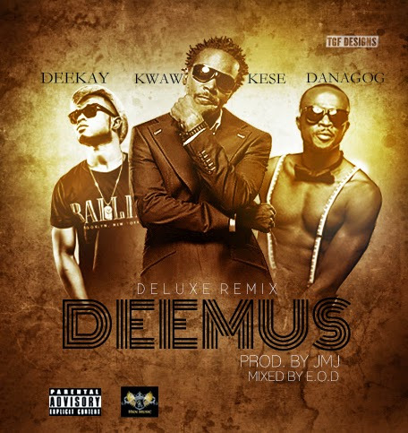 Kwaw Kese - Deemus (Remix) ft. Danagog & Dee Kay-ART-tooXclusive.co,
