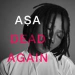 Asa – Dead Again