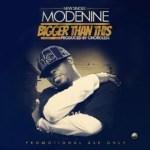 Modenine – Bigger Than This