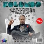 Harrysong a.k.a Mr Songz – Kolombo (Prod by Amir)