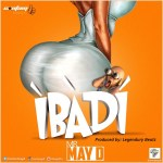 May D – Ibadi (Prod by Legendury Beatz)