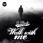 D-Black – Walk With Me