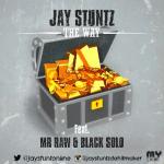 Jay Stuntz – The Way ft. Mr Raw & Black Solo