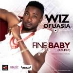 Wizboy – Fine Baby (Kelele)
