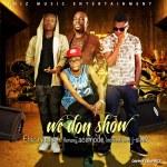 Ehiz Music – We Don Show ft. Flamzey, Acemode, Kidi Fresh & Jay Sleek