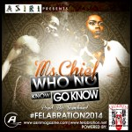 Ms Chief – Who No Know Go Know (Felabration 2014 Theme)